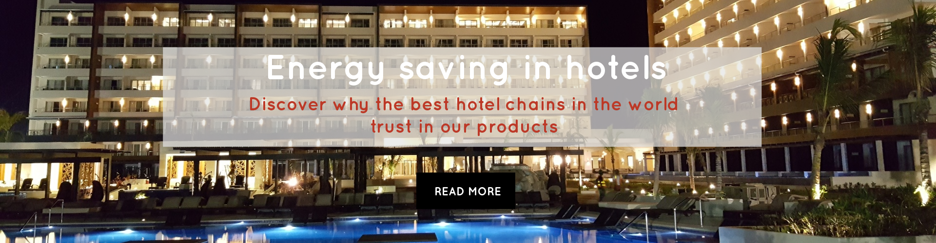 Energy saving in hotels discover why the best hotel chains in the world trust in our products