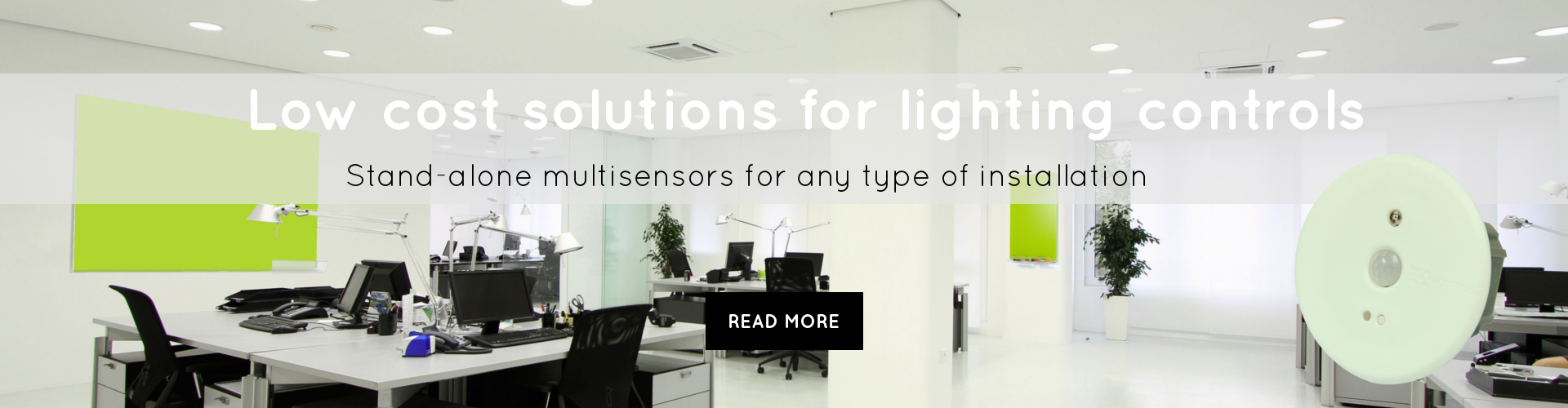 Low cost solutions for lighting controls stand-alone multisensors for any type of installation
